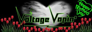 Give the gift of vaping this Mother's Day from Voltage Vapin'!
