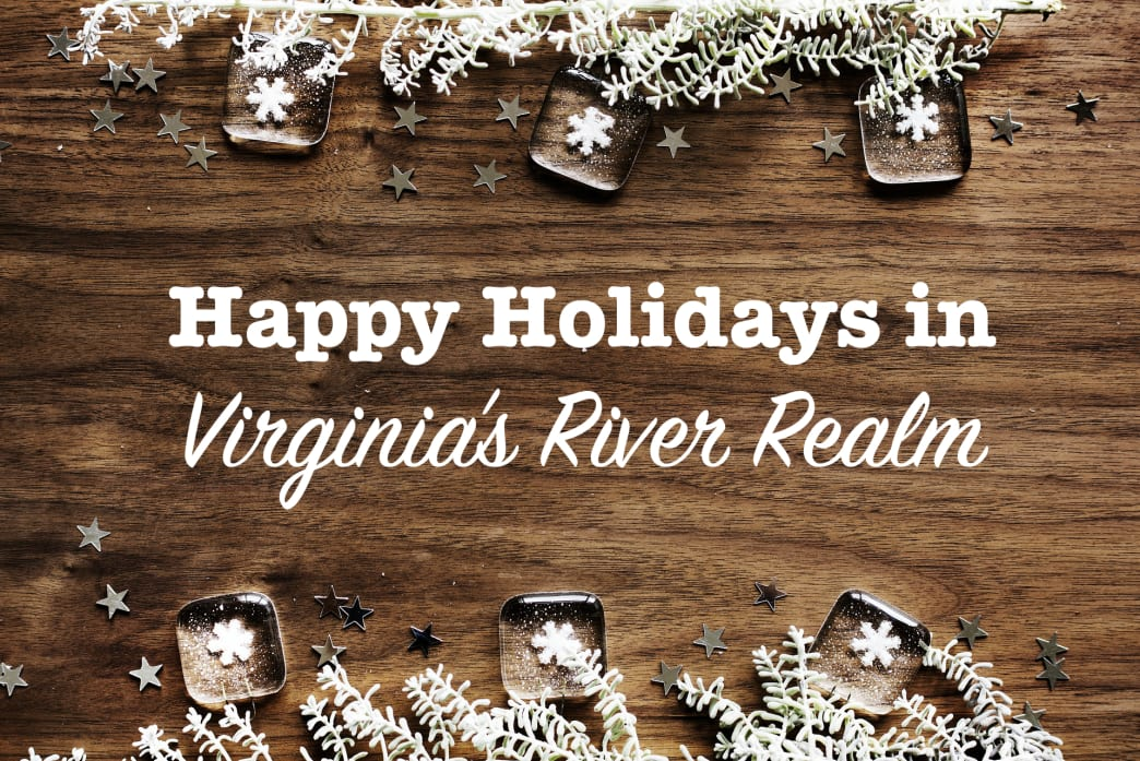 Happy Holidays in Virginia's River Realm